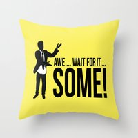 himym Throw Pillows featuring Awe...wait for it....Some ! by Boulinosaure