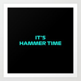 It Is Hammer Time Textured Art Print