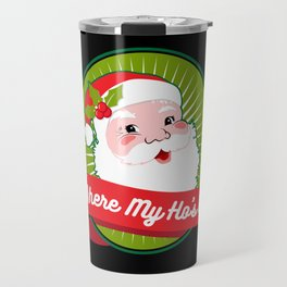Where My Ho's At | Christmas Wordplay Travel Mug