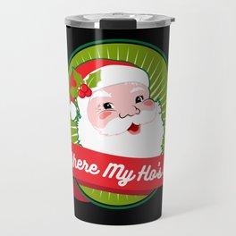 Where My Ho's At | Christmas Wordplay Travel Mug