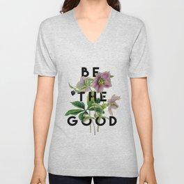 Be The Good Unisex V-Neck