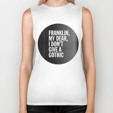 Franklin, my dear, I don't give a gothic Biker Tank