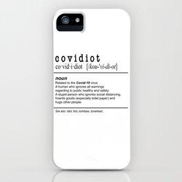 Don't be a Covidiot - Noun Definition iPhone Case