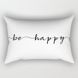 be happy, ink hand lettering Rectangular Pillow