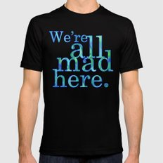 We're All Mad Here Black 2X-LARGE Mens Fitted Tee