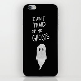 Ain't Afraid of No Ghosts iPhone Skin