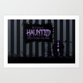 Be it ever so Haunted, there's no place like Home - Dark Gray Art Print