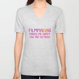 Filmmaking Makes Me Happy You Not So Much Movie Set Unisex V-Neck