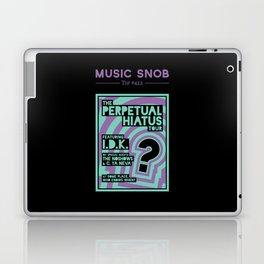 Perpetual Hiatus Tour — Music Snob Tip #422 Laptop & iPad Skin