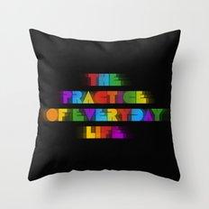 The Practice of Everyday Life (Dark) Throw Pillow