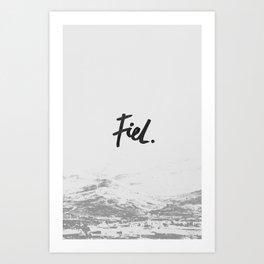 Fiel Art Print