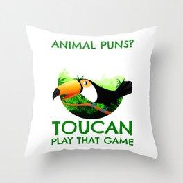 Animal Puns Toucan Play That Game Throw Pillow