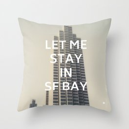 San Francisco (Let Me Stay in SF Bay) Throw Pillow