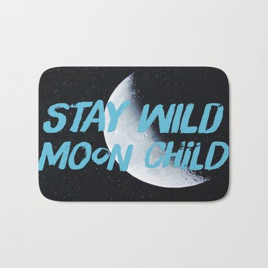 Stay Wild moon Child (half moon) Bath Mat
