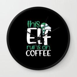 This Elf Runs on Coffee Wall Clock