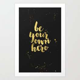 Be Your Own Hero Faux Gold Foil Art Print