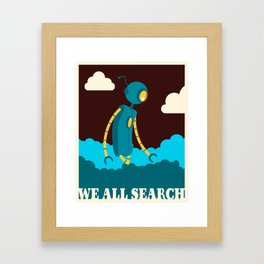 We All Search Framed Art Print