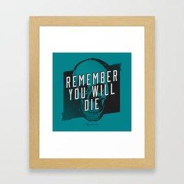 Memento mori - Remember you will die Framed Art Print