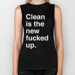 Clean is the new fucked up. Biker Tank