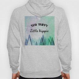 Stay trippy little hippie watercolor Hoody
