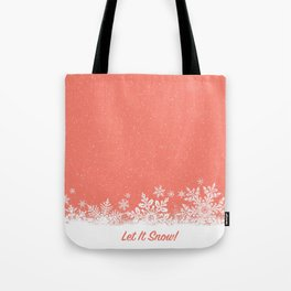 Let It Snow in Living_Coral Tote Bag