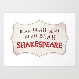 Blah Blah Blah Shakespeare Art Print
