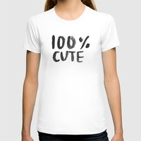 the 100 T-shirts featuring 100% Cute by Laurel Mae