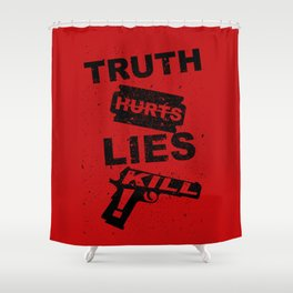 Truth Hurts - RED Shower Curtain
