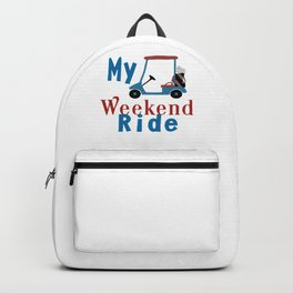 My Weekend Ride Funny Golf Lover Gift Backpack
