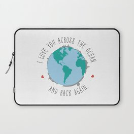 I Love You Across the Ocean and Back Again Laptop Sleeve