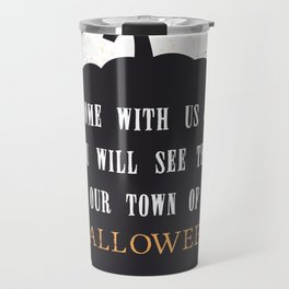 This our town of Halloween Travel Mug