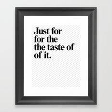 Just for the taste of it Framed Art Print