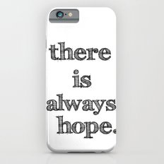 there is always hope Slim Case iPhone 6s