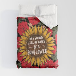 In A World Full Of Roses Be A Sunflower Quote Comforters