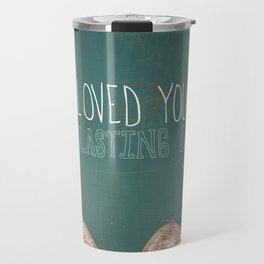 An Everlasting Love  |  Jeremiah 31:3 Travel Mug
