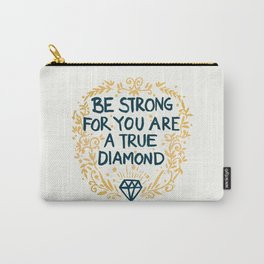 As Strong As A Diamond Carry-All Pouch