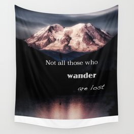 Mountain Not All Those Who Wander Are Lost Wall Tapestry
