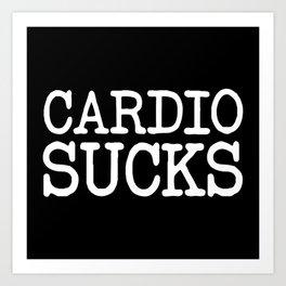Cardio Sucks Gym Quote Art Print
