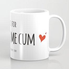 Thanks for Making Me Cum Coffee Mug