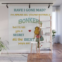 Alice In Wonderland Quote - You're Entirely Bonkers Wall Mural