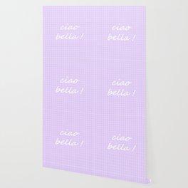 Ciao Bella! - light lavender Wallpaper