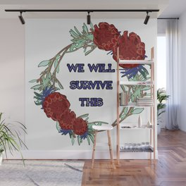We Will Survive This - Australian Native Floral Wreath Wall Mural