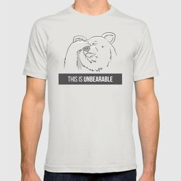 This Is Unbearable T-shirt