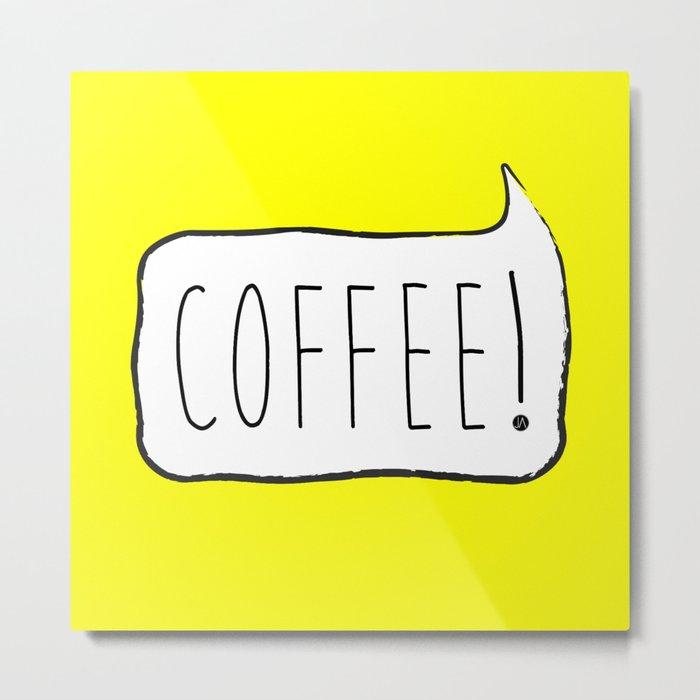 COFFEE! Metal Print