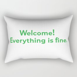 welcome! everything is fine. Rectangular Pillow