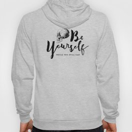 Brush lettering design - Be Yourself, while you still can Hoody