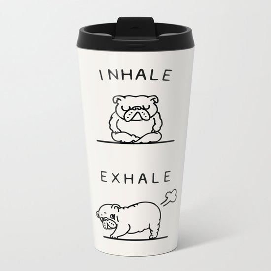 Inhale Exhale English Bulldog Metal Travel Mug