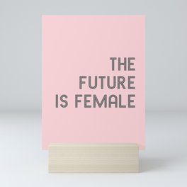 The Future is Female Mini Art Print