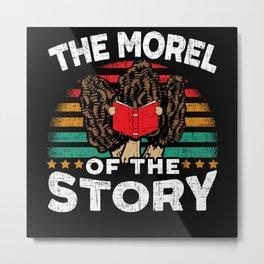 The Morel Of The Story Mushroom Reading Books Metal Print