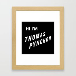 Hi I'm Thomas Pynchon Framed Art Print